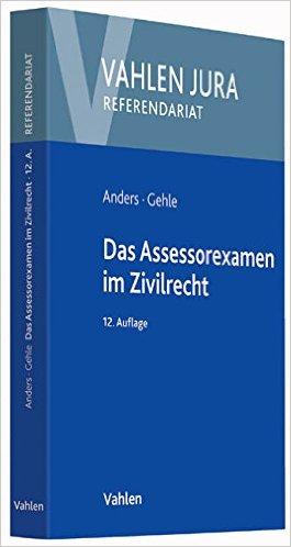 Anders / Gehle, Das Assessorexamen im Zivilrecht, 12. Auflage 2015
