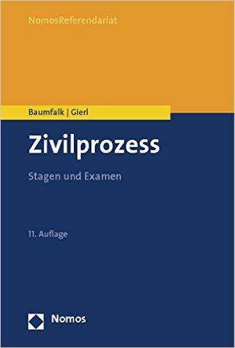 Gierl / Köhler, Zivilprozess - Stagen und Examen, 11. Auflage 2013