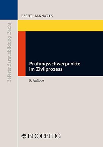 Becht / Lennartz, Prüfungsschwerpunkte im Zivilprozess, 5. AKTUELLE Auflage 2010