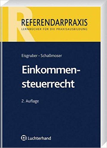 Eisgruber / Schallmoser, Einkommenssteuerrecht, 2. AKTUELLE Auflage 2010