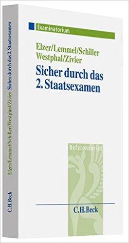 Elzer / Lemmel / Schiller, Sicher durch das 2. Staatsexamen, 1. AKTUELLE Auflage 2010