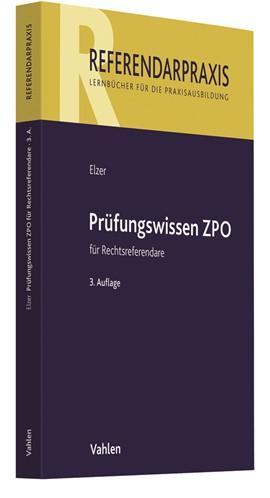 Elzer, Prüfungswissen ZPO für Rechtsreferendare, 1. Auflage 2010