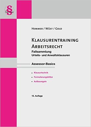 Hemmer / Wüst / Gold, Klausurentraining: Arbeitsrecht, 15. AKTUELLE Auflage 2017