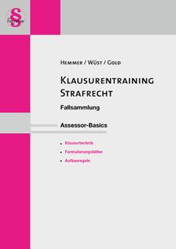 Hemmer / Wüst / Gold, Klausurentraining: Strafrecht, 11. Auflage 2013
