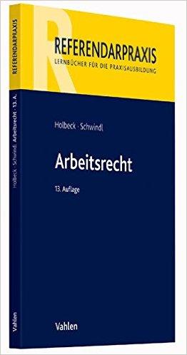 Holbeck / Schwindl, Arbeitsrecht, 14. Auflage 2020