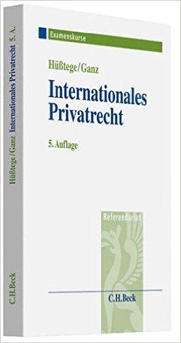 Hüßtege / Ganz, Internationales Privatrecht, 5. AKTUELLE Auflage 2013