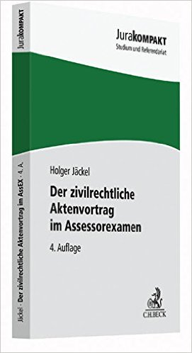 Jäckel, Der zivilrechtliche Aktenvortrag im Assessorexamen, 3. Auflage 2014