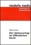 Janssen, Der Aktenvortrag im Öffentlichen Recht, 4. AKTUELLE Auflage 2011