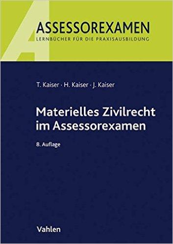 Kaiser, Materielles Zivilrecht im Assessorexamen, 9. Auflage 2018