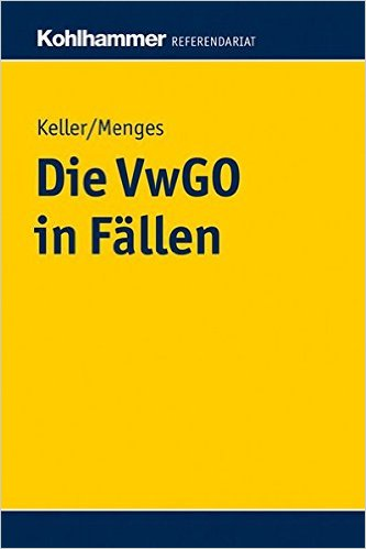 Keller / Menges, Die VwGO in Fällen, 1. AKTUELLE Auflage 2010