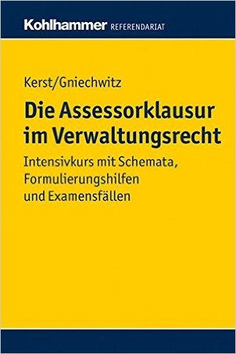 Kerst / Gniechwitz, Die Assessorklausur im Verwaltungsrecht, 1. AKTUELLE Auflage 2013