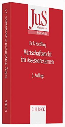 Kießling, Wirtschaftsrecht im Assessorexamen, 2. Auflage 2008