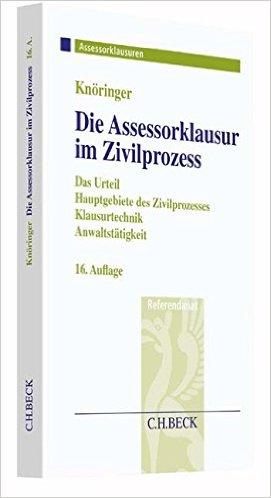 Knöringer / Kunnes, Die Assessorklausur im Zivilprozess, 15. Auflage 2014