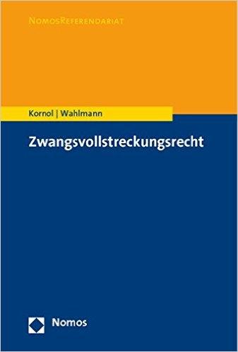 Kornol / Wahlmann, Zwangsvollstreckungsrecht, 2. Auflage 2017