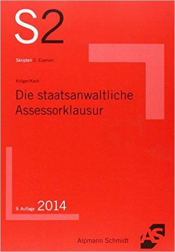 Krüger / Kock, Die staatsanwaltliche Assessorklausur, 9. Auflage 2014