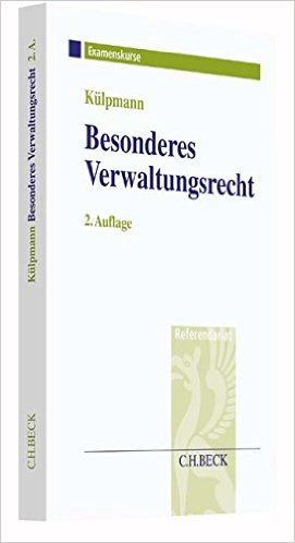Külpmann, Besonderes Verwaltungsrecht im Assessorexamen, 2. AKTUELLE Auflage 2016