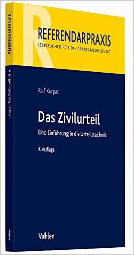 Kurpat, Das Zivilurteil, 8. AKTUELLE Auflage 2017