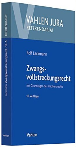 Lackmann, Zwangsvollstreckungsrecht, 11. Auflage 2018