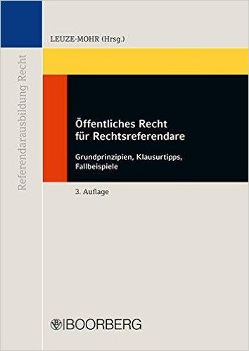 Leuze-Mohr, Öffentliches Recht für Rechtsreferendare, 3. AKTUELLE Auflage 2012