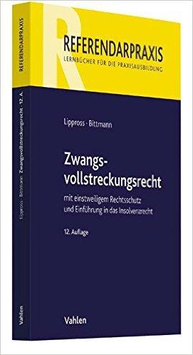 Lippross, Zwangsvollstreckungsrecht, 12. AKTUELLE Auflage 2016