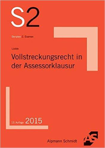 Lüdde, Vollstreckungsrecht in der Assessorklausur, 13. Auflage 2015