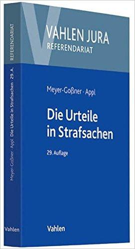Meyer-Goßner / Appl, Die Urteile in Strafsachen, 29. AKTUELLE Auflage 2014