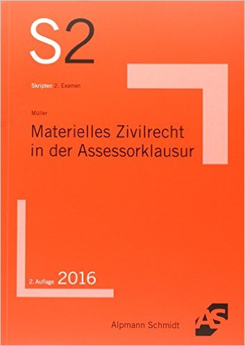 Müller, Materielles Zivilrecht in der Assessorklausur, 2. Auflage 2016