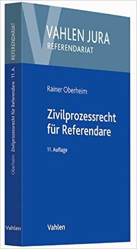 Oberheim, Zivilprozessrecht für Referendare, 10. Auflage 2014