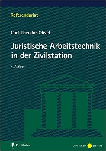Olivet, Juristische Arbeitstechnik in der Zivilstation, 4. AKTUELLE Auflage 2010