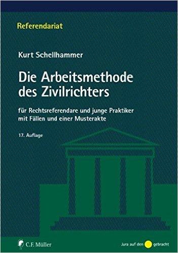 Schellhammer, Die Arbeitsmethode des Zivilrichters, 17. Auflage 2014