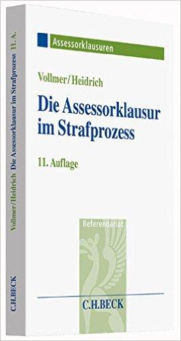 Vollmer / Heidrich, Die Assessorklausur im Strafprozess, 10. Auflage 2012