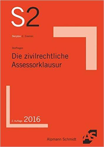 Stoffregen, Die zivilrechtliche Assessorklausur, 2. AKTUELLE Auflage 2016