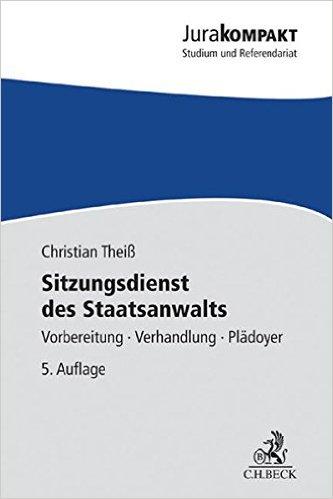 Theiß, Sitzungsdienst des Staatsanwalts, 5. Auflage 2015