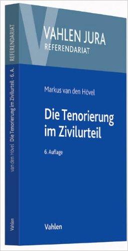 van den Hövel, Die Tenorierung im Zivilurteil, 6. AKTUELLE Auflage 2014