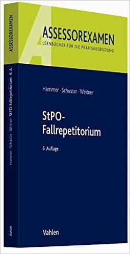 Hammer / Schuster / Weitner, StPO-Fallrepetitorium, 6. AKTUELLE Auflage 2015