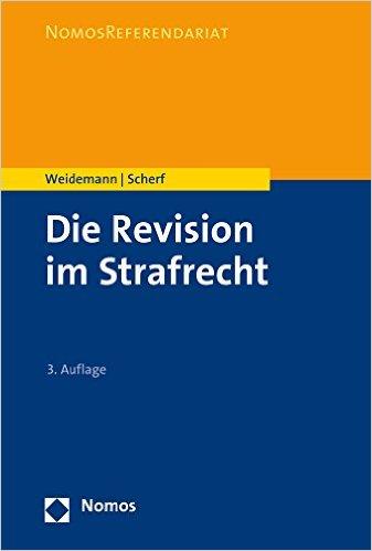 Weidemann / Scherf, Die Revision im Strafrecht, 3. Auflage 2016