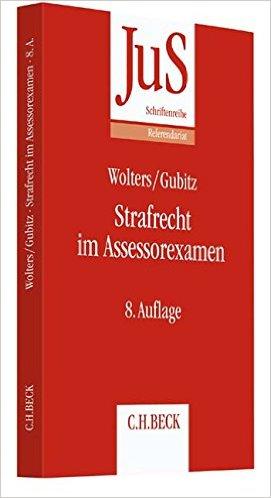 Wolters / Gubitz, Strafrecht im Assessorexamen, 8. AKTUELLE Auflage 2016