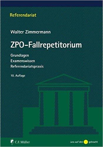 Zimmermann, ZPO-Fallrepetitorium, 11. AKTUELLE Auflage 2019
